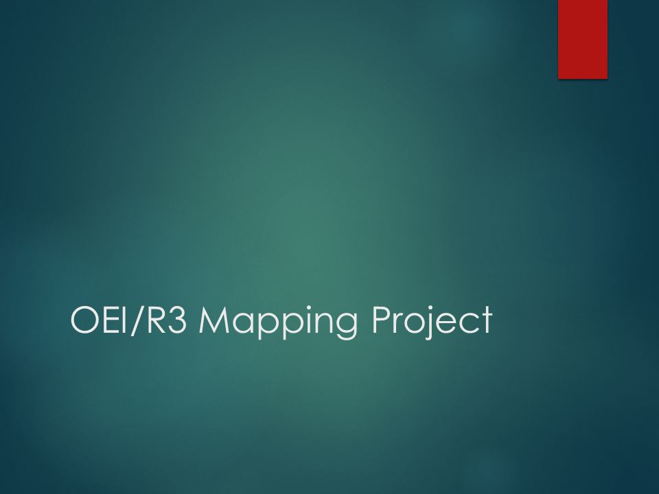 OEI/R3 Mapping Project