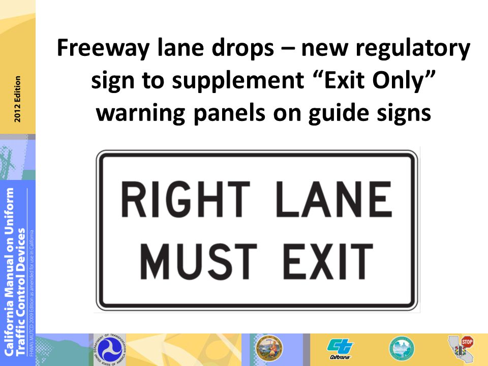 Freeway lane drops – new regulatory sign to supplement Exit Only warning panels on guide signs