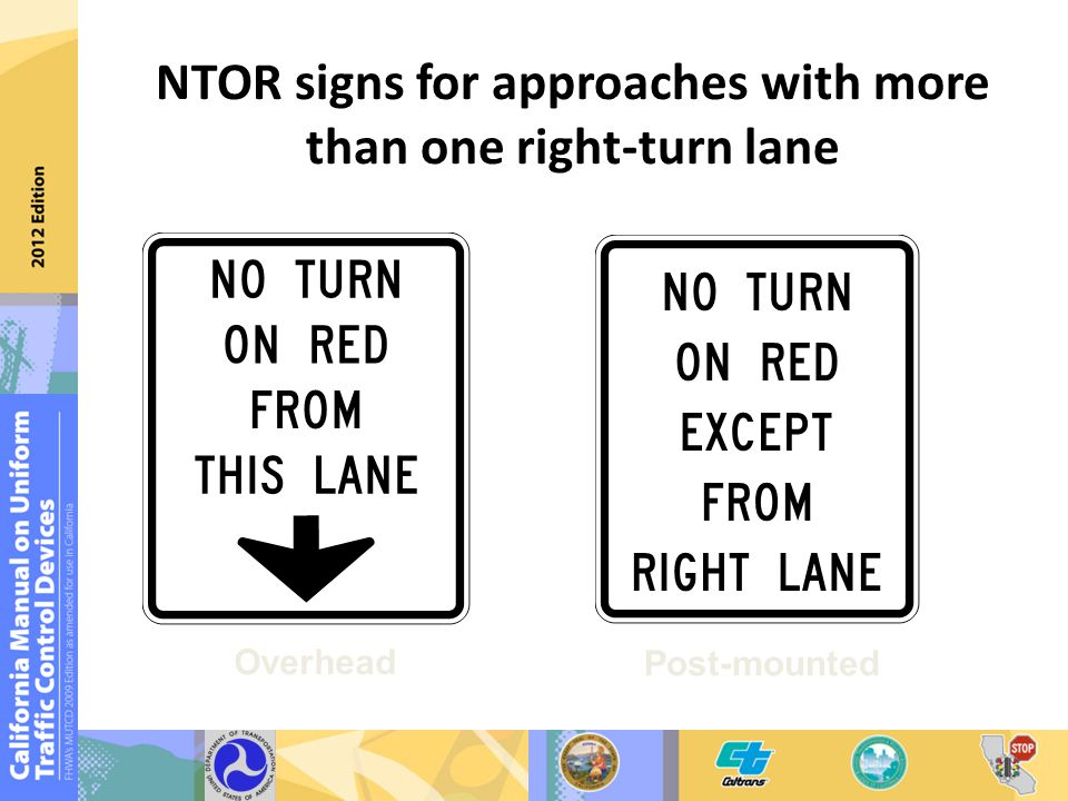 NTOR signs for approaches with more than one right-turn lane Post-mounted Overhead