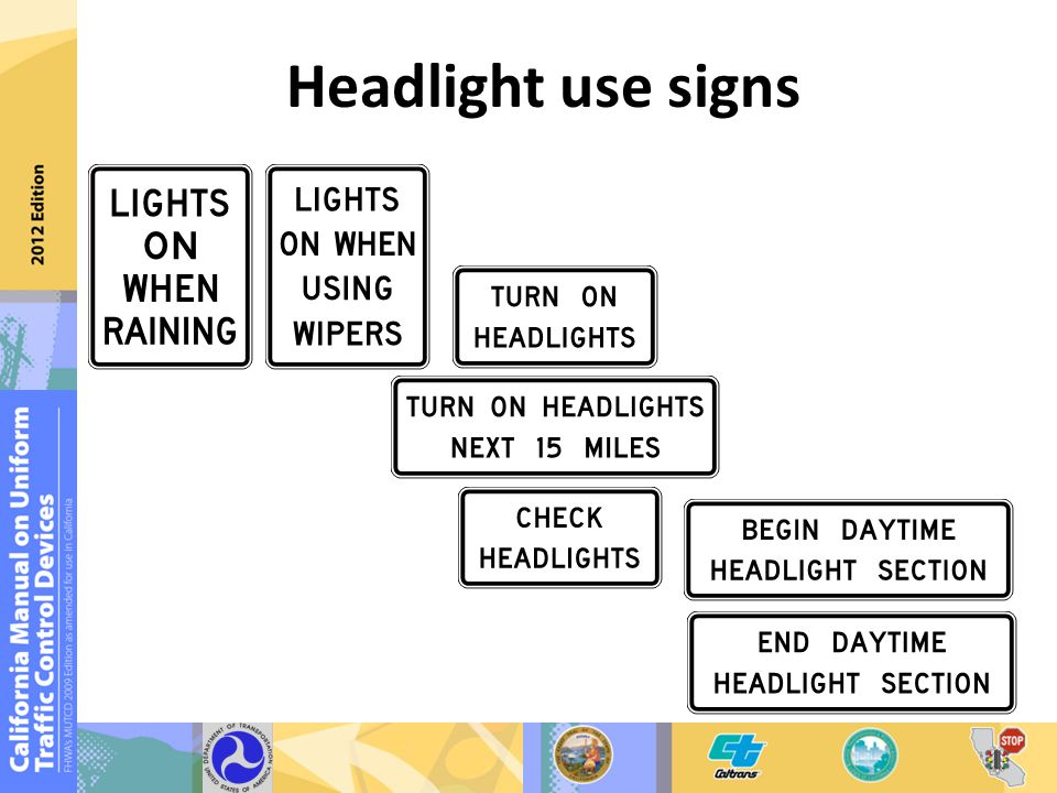 Headlight use signs