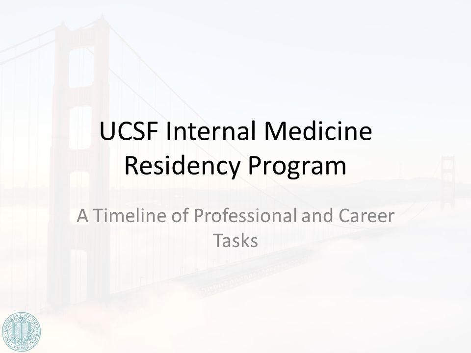 UCSF Internal Medicine Residency Program A Timeline of Professional and Career Tasks
