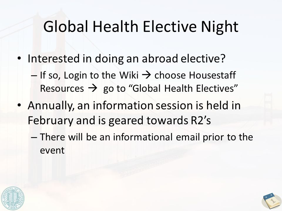 Global Health Elective Night Interested in doing an abroad elective.