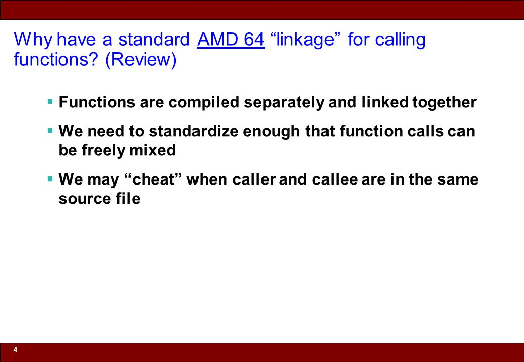 © 2010 Noah Mendelsohn Why have a standard AMD 64 linkage for calling functions.