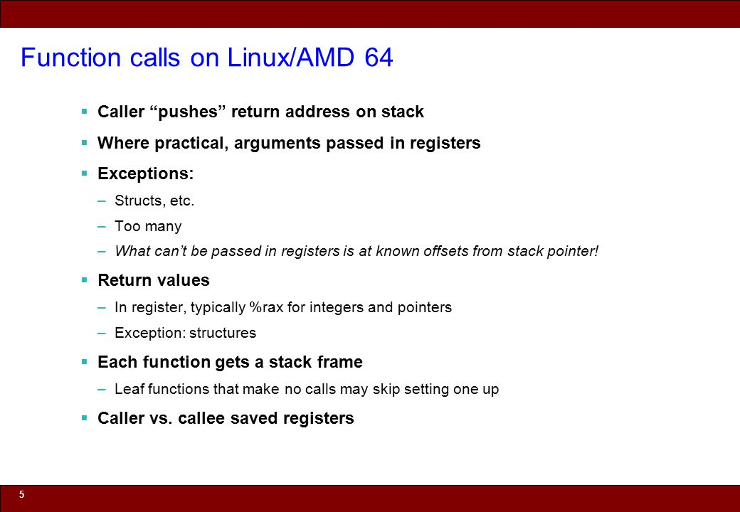 "© 2010 Noah Mendelsohn Function calls on Linux/AMD 64  Caller ""pushes"" return address on stack  Where practical, arguments passed in registers  Exc"