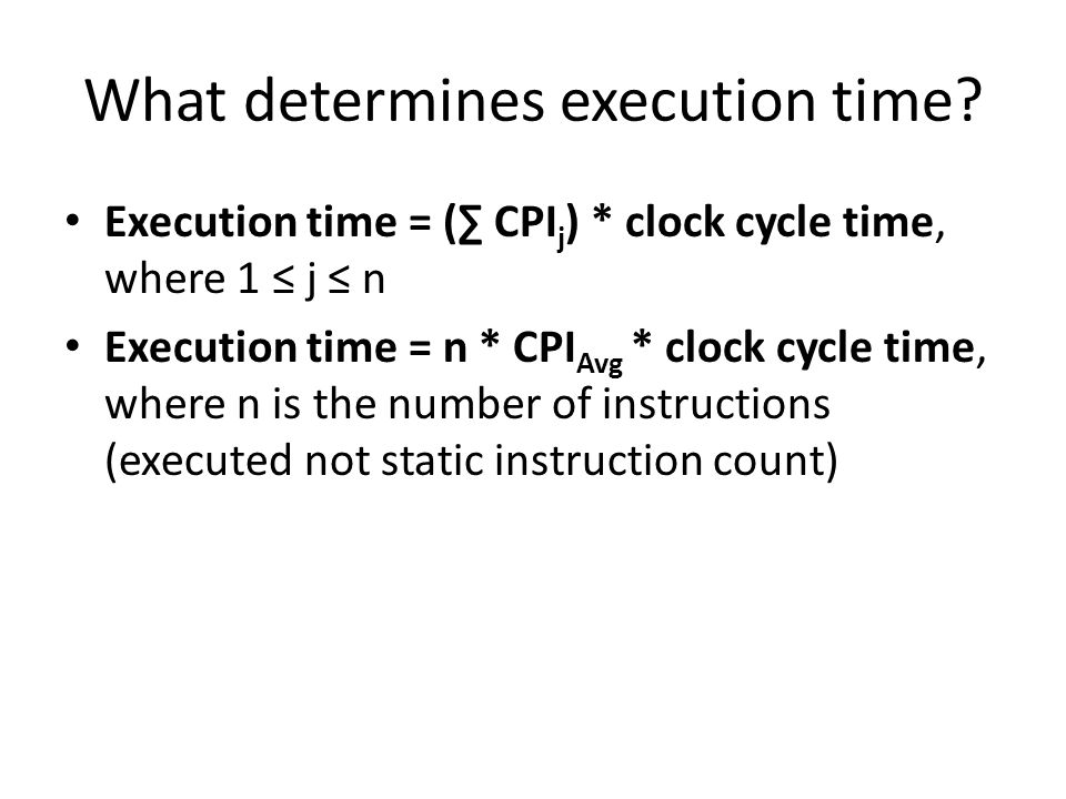 What determines execution time.