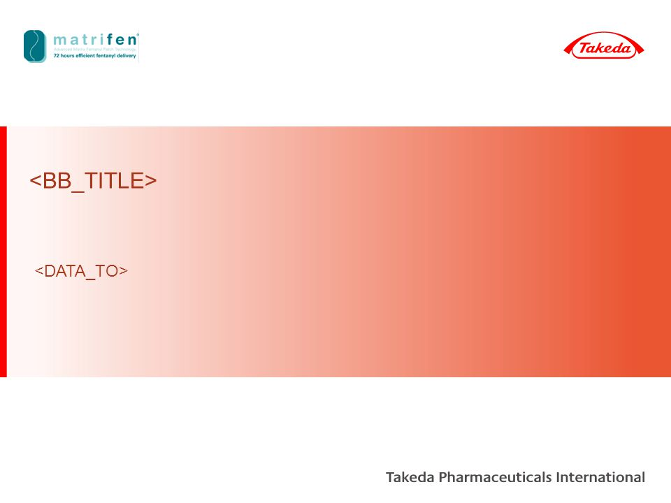 Takeda Takeda Takeda Takeda Market Segment 4 Segment 3 Segment 2 Segment Matrifen Market N2A Immediate Release Opioids Oral Solid Ordinary N2A NFC A Sustained Release Opioids Oral Liquid Ordinary N2A NFC D Parental Ordinary N2A NFC F Other (Rec.