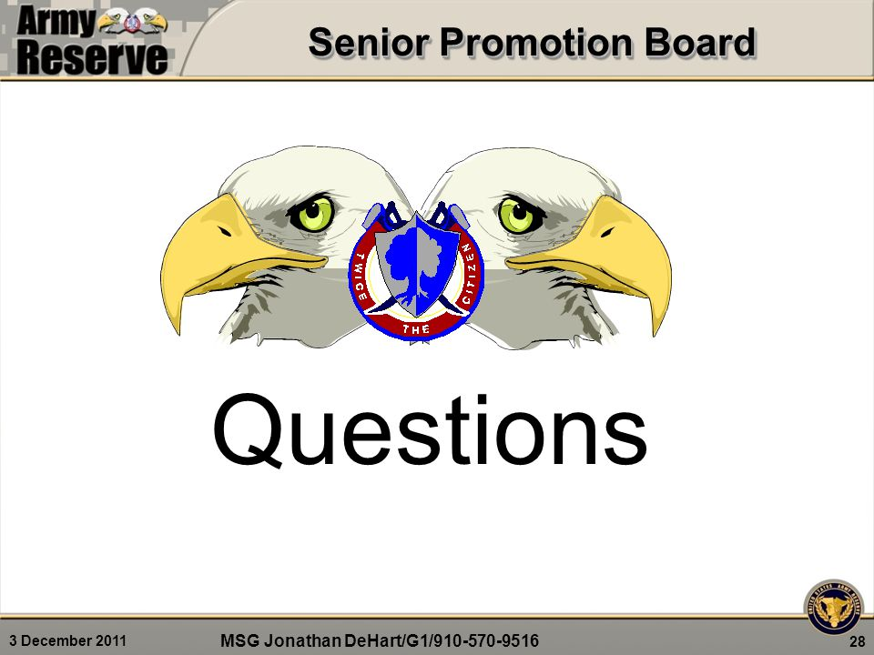 3 December 2011 28 Senior Promotion Board Questions MSG Jonathan DeHart/G1/910-570-9516