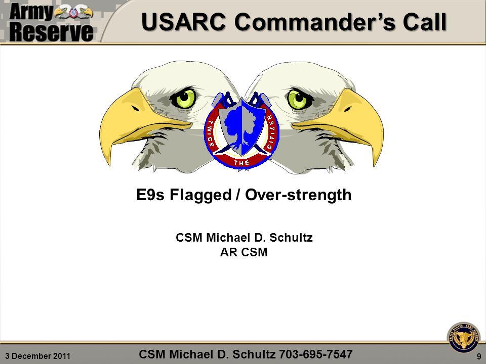 3 December 2011 E9s Flagged / Over-strength CSM Michael D.
