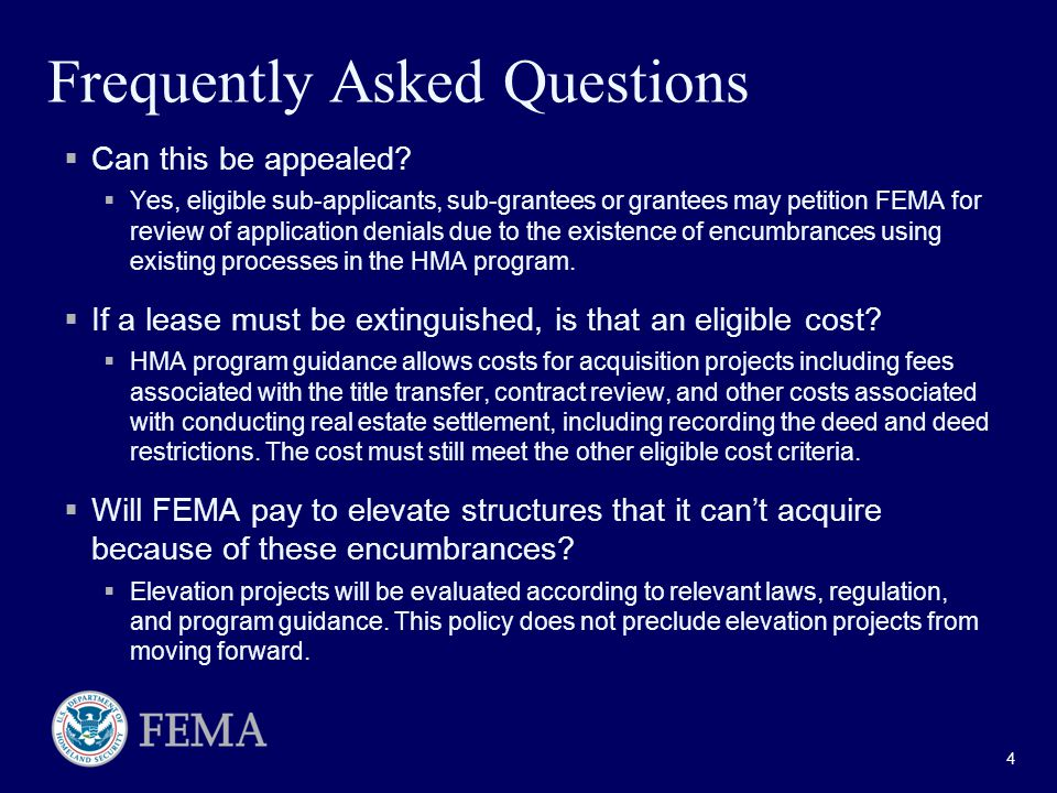 Frequently Asked Questions  Can this be appealed?  Yes, eligible sub-applicants, sub-grantees or grantees may petition FEMA for review of applicatio