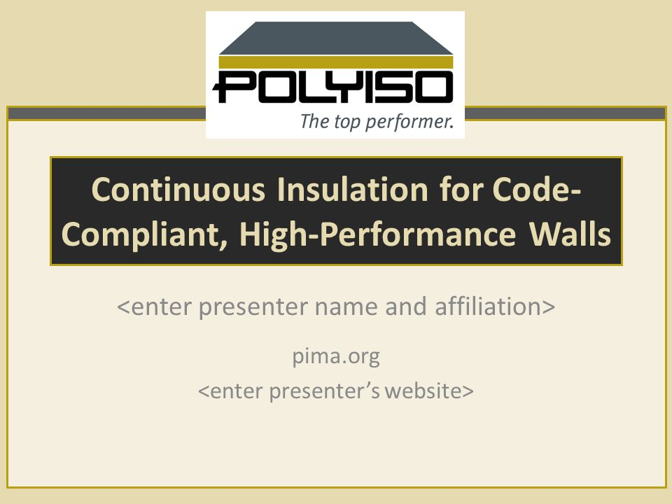 Continuous Insulation for Code- Compliant, High-Performance Walls pima.org