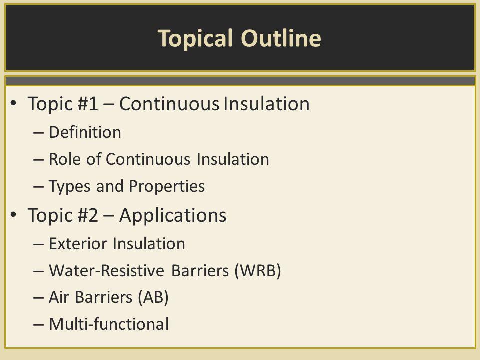 Topical Outline (cont'd) Topic #3 – Energy Code Compliance – Prescriptive Path – U-value Path – Performance Path Topic #4 – Building Code Compliance – Fire – Structural – Building Science