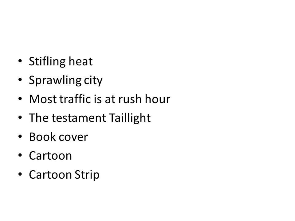 Stifling heat Sprawling city Most traffic is at rush hour The testament Taillight Book cover Cartoon Cartoon Strip