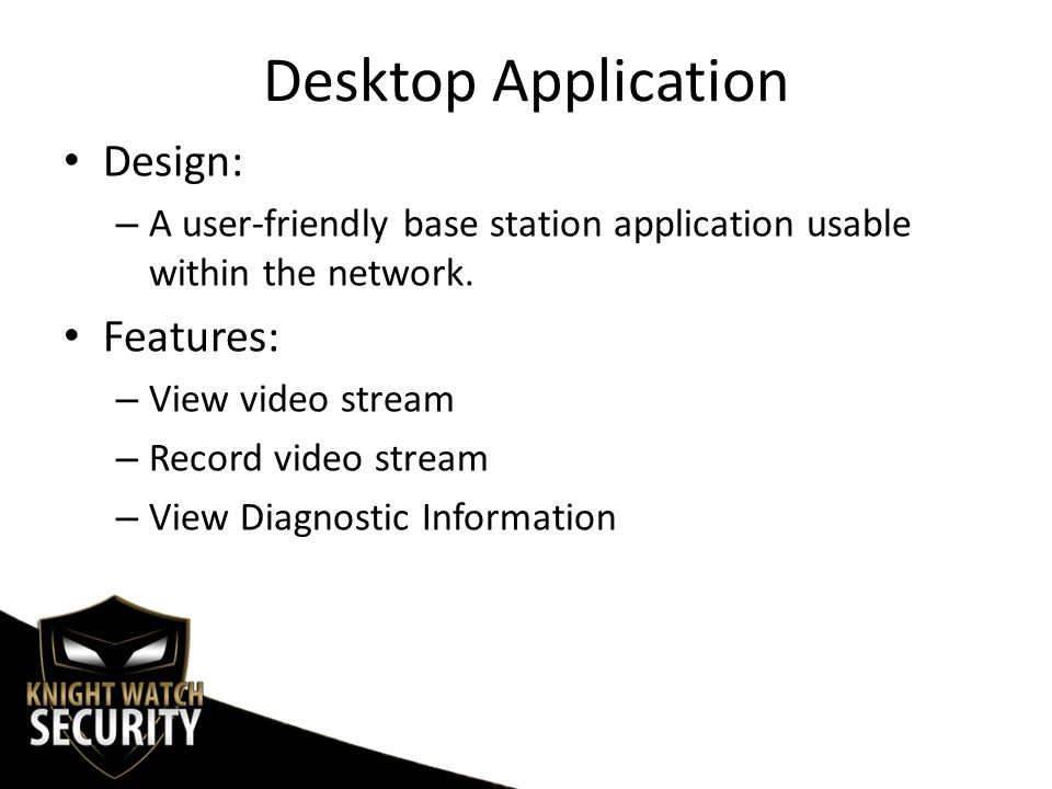 Desktop Application Design: – A user-friendly base station application usable within the network.