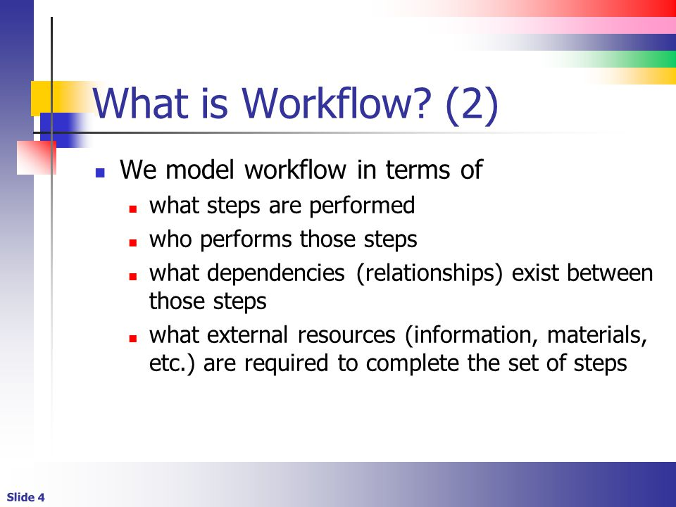 Slide 4 What is Workflow.