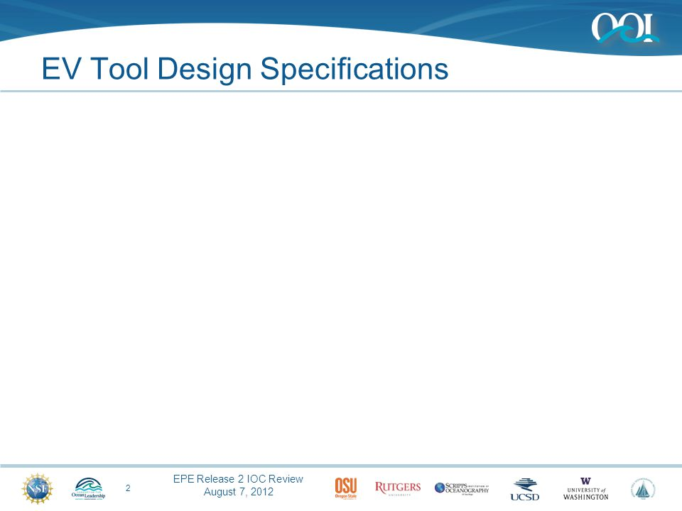 EPE Release 2 IOC Review August 7, 2012 EV Tool Design Specifications 2