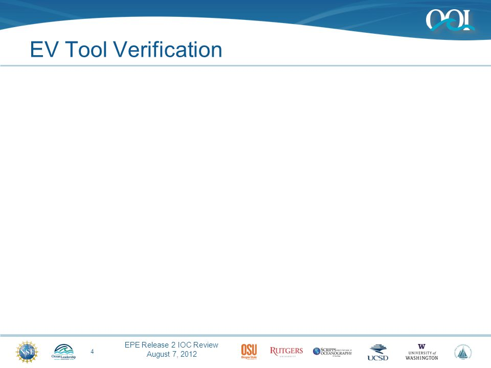 EPE Release 2 IOC Review August 7, 2012 EV Tool Verification 4