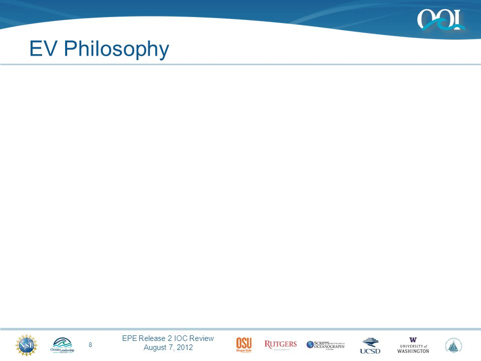 EPE Release 2 IOC Review August 7, 2012 EV Philosophy 8
