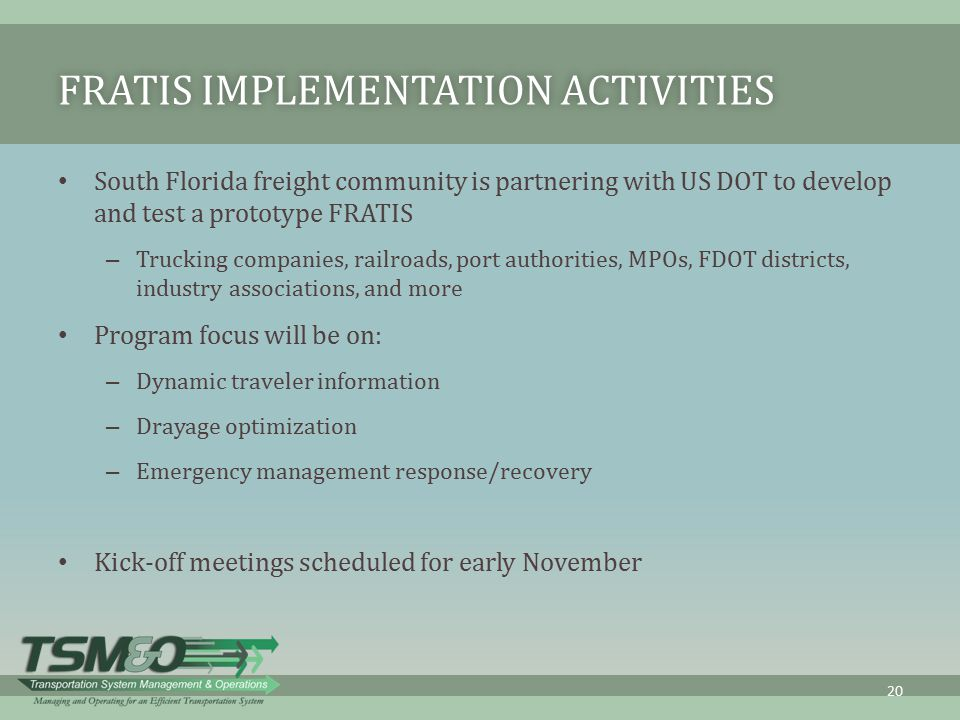 FRATIS IMPLEMENTATION ACTIVITIESFRATIS IMPLEMENTATION ACTIVITIES South Florida freight community is partnering with US DOT to develop and test a proto