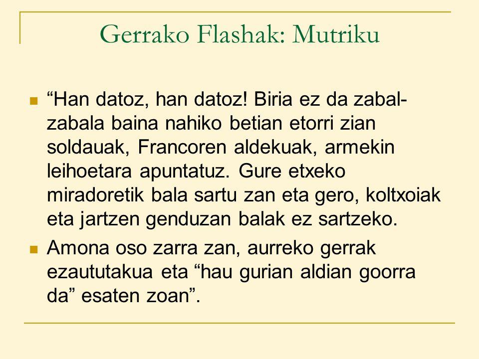 Gerrako Flashak: Mutriku Han datoz, han datoz.