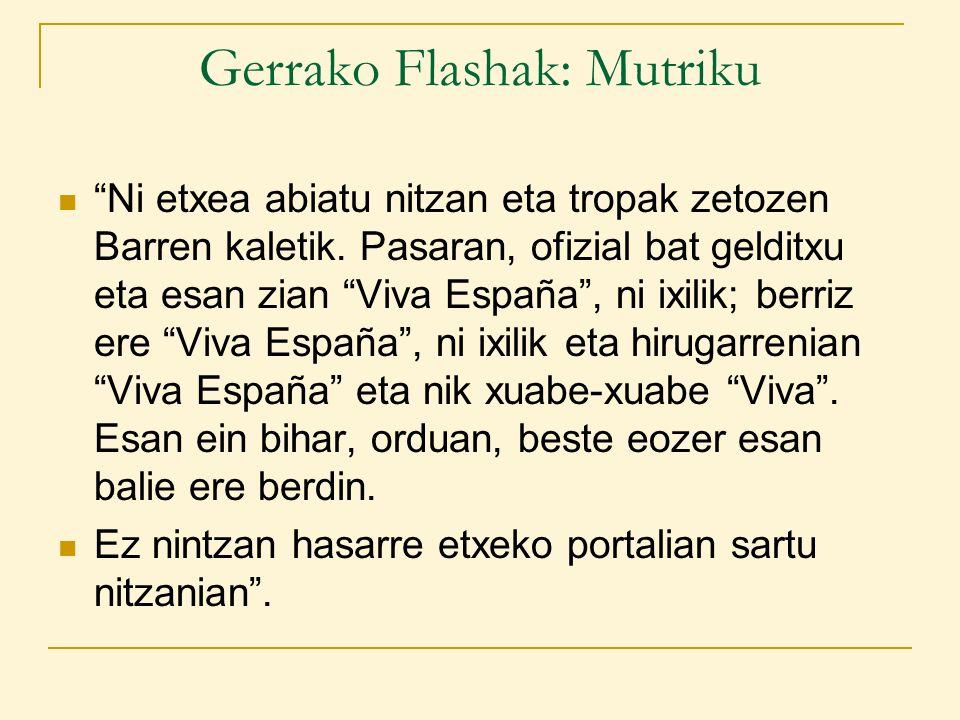 Gerrako Flashak: Mutriku Ni etxea abiatu nitzan eta tropak zetozen Barren kaletik.