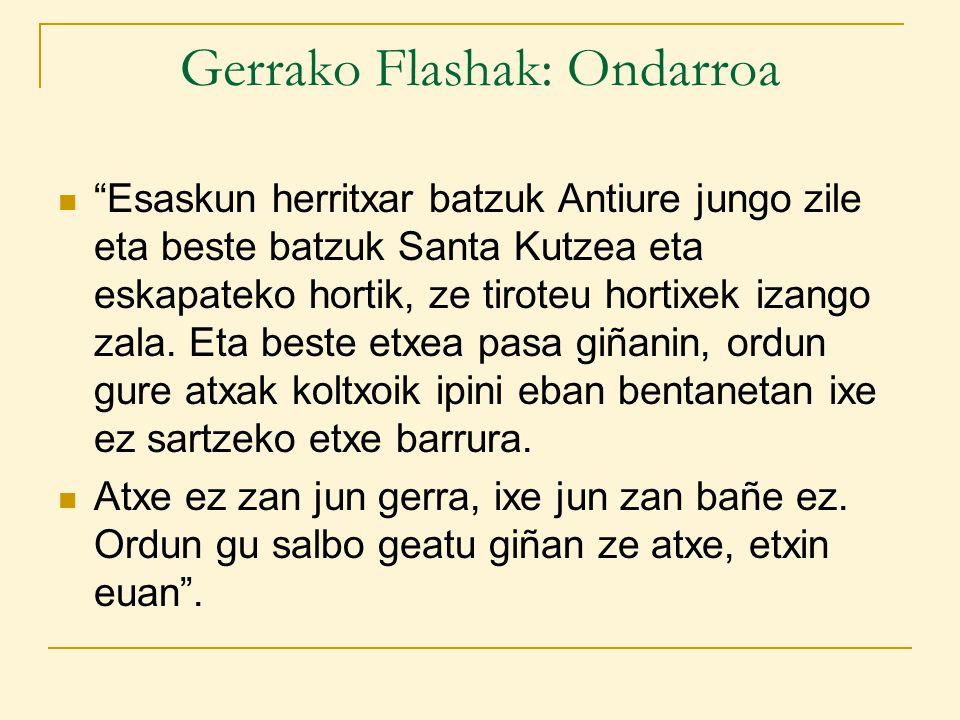 Gerrako Flashak: Ondarroa Esaskun herritxar batzuk Antiure jungo zile eta beste batzuk Santa Kutzea eta eskapateko hortik, ze tiroteu hortixek izango zala.
