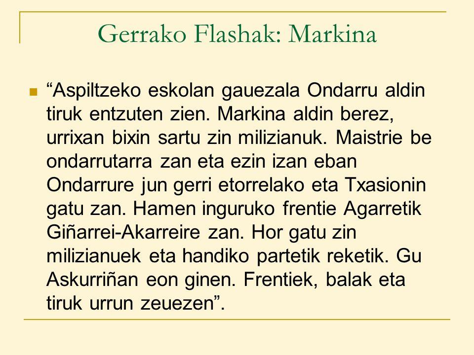 Gerrako Flashak: Markina Aspiltzeko eskolan gauezala Ondarru aldin tiruk entzuten zien.