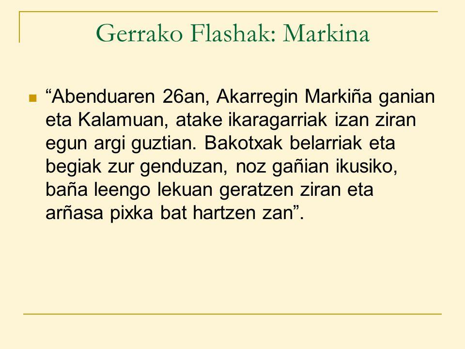 Gerrako Flashak: Markina Abenduaren 26an, Akarregin Markiña ganian eta Kalamuan, atake ikaragarriak izan ziran egun argi guztian.