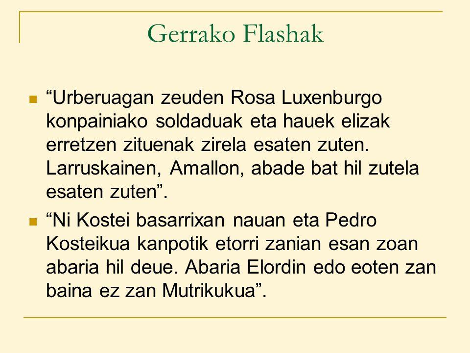 Gerrako Flashak Urberuagan zeuden Rosa Luxenburgo konpainiako soldaduak eta hauek elizak erretzen zituenak zirela esaten zuten.