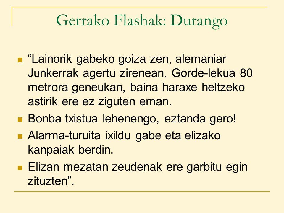 Gerrako Flashak: Durango Lainorik gabeko goiza zen, alemaniar Junkerrak agertu zirenean.