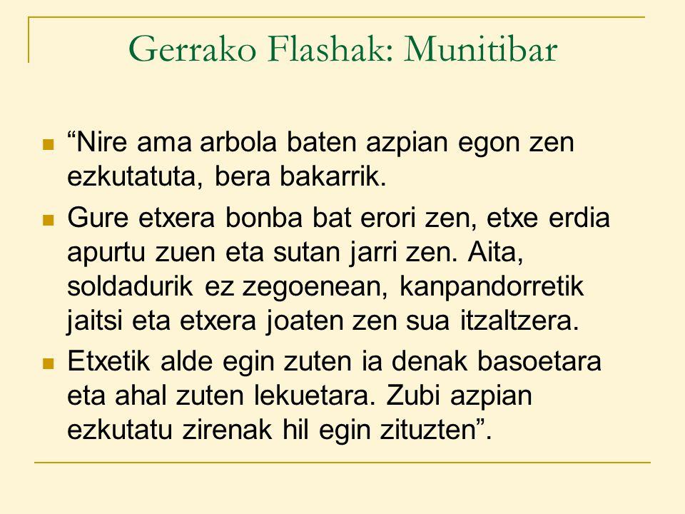 Gerrako Flashak: Munitibar Nire ama arbola baten azpian egon zen ezkutatuta, bera bakarrik.