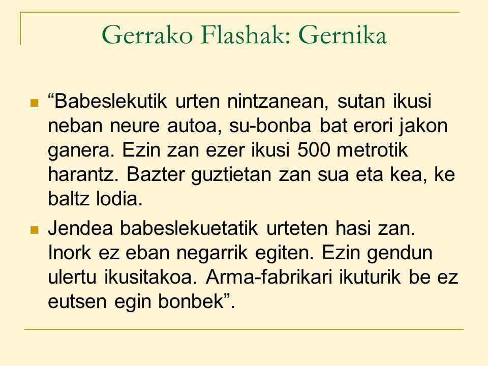Gerrako Flashak: Gernika Babeslekutik urten nintzanean, sutan ikusi neban neure autoa, su-bonba bat erori jakon ganera.