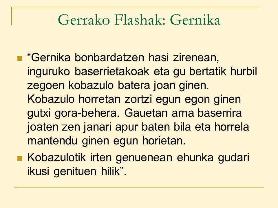 Gerrako Flashak: Gernika Gernika bonbardatzen hasi zirenean, inguruko baserrietakoak eta gu bertatik hurbil zegoen kobazulo batera joan ginen.