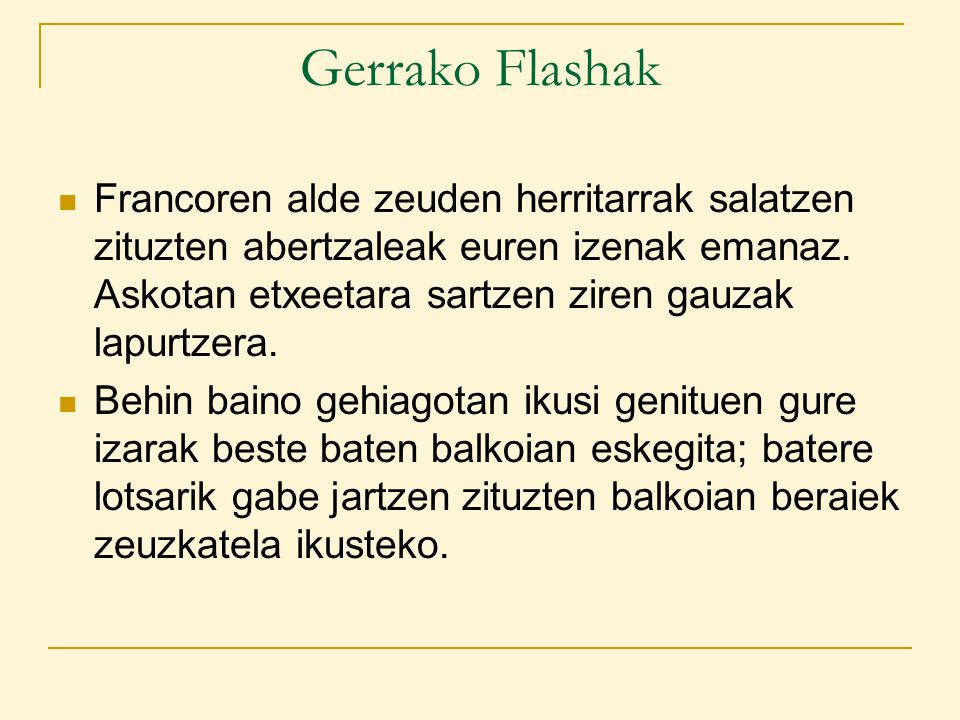 Gerrako Flashak Francoren alde zeuden herritarrak salatzen zituzten abertzaleak euren izenak emanaz.