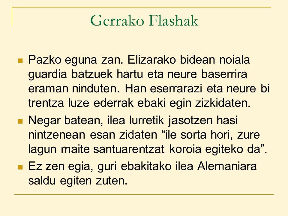 Gerrako Flashak Pazko eguna zan.