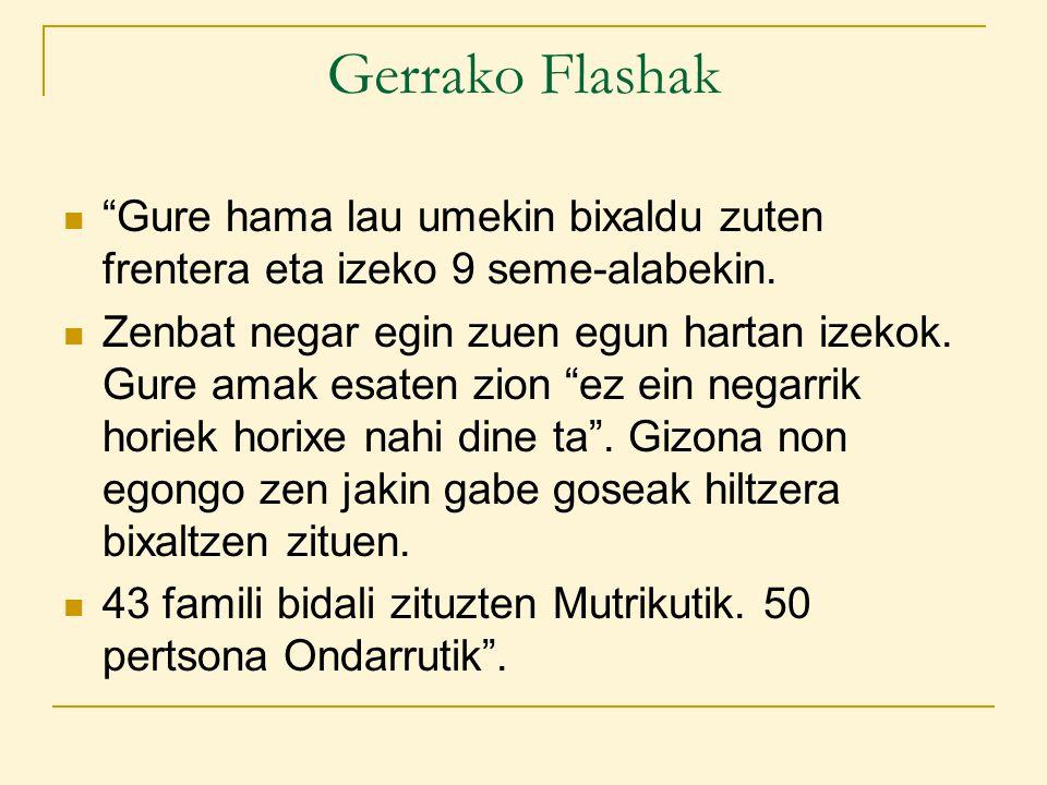 Gerrako Flashak Gure hama lau umekin bixaldu zuten frentera eta izeko 9 seme-alabekin.