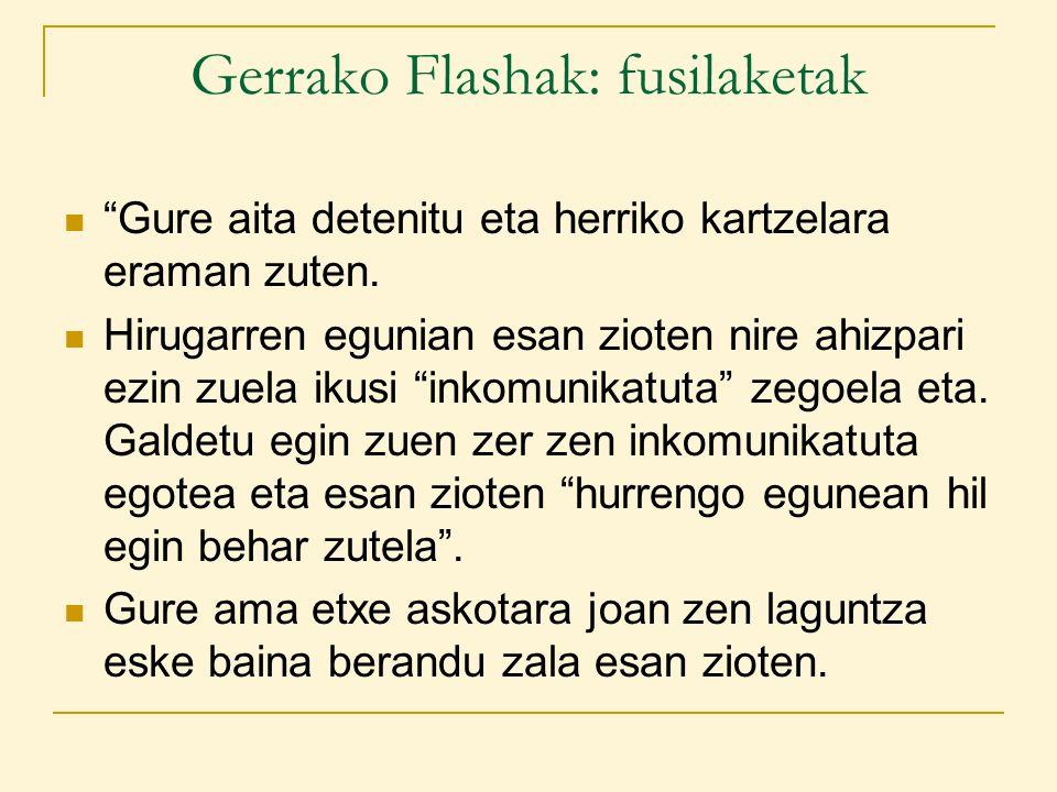 Gerrako Flashak: fusilaketak Gure aita detenitu eta herriko kartzelara eraman zuten.