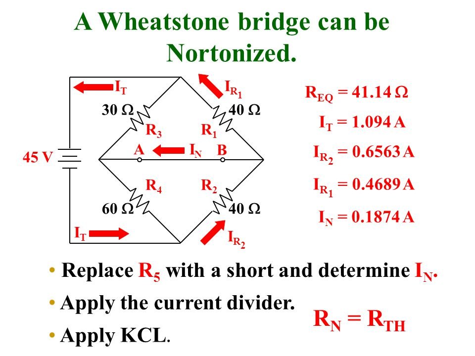 A Wheatstone bridge can be Nortonized.