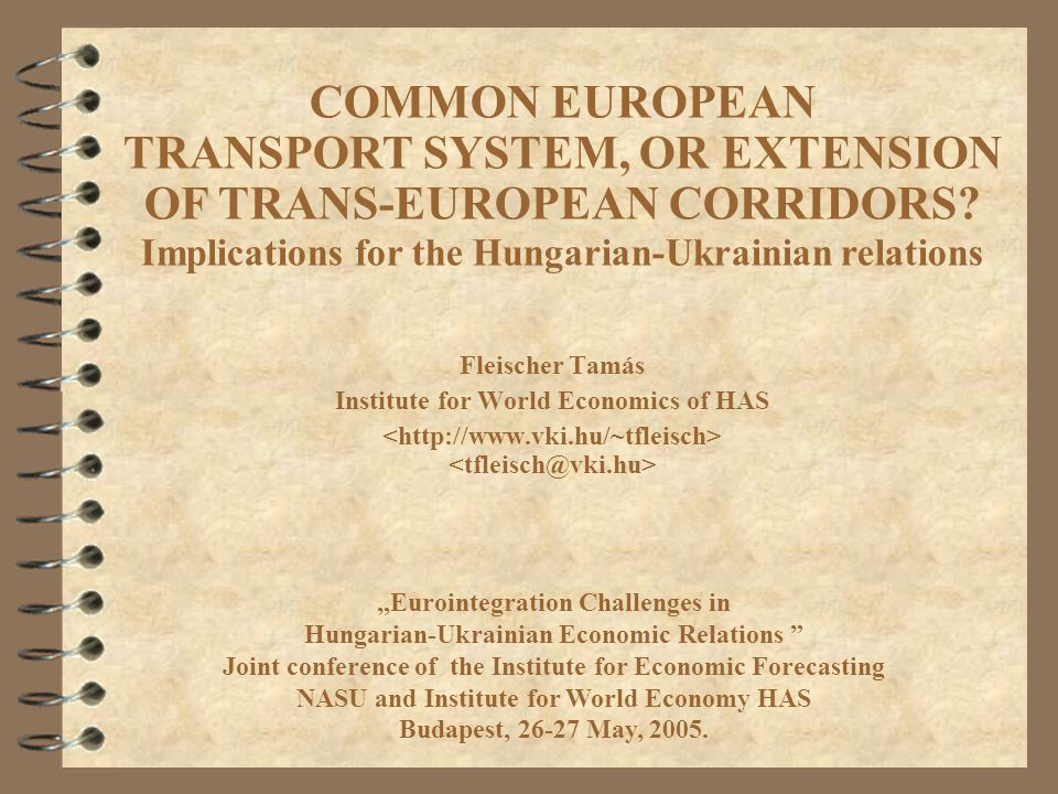 """Fleischer Tamás Institute for World Economics of HAS """"Eurointegration Challenges in Hungarian-Ukrainian Economic Relations """" Joint conference of the I"""
