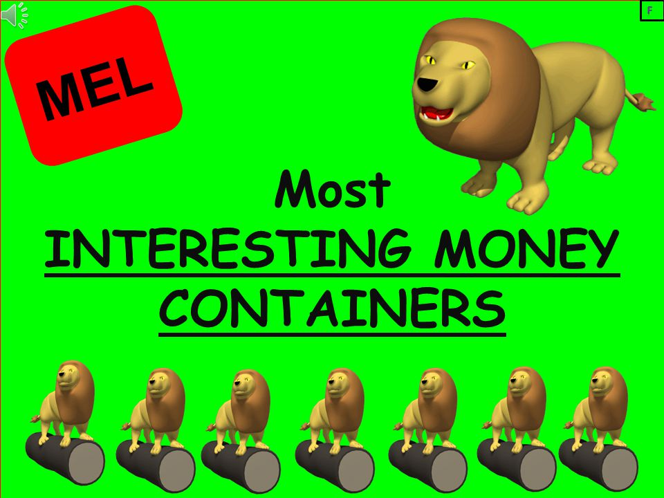 Most INTERESTING MONEY CONTAINERS MEL
