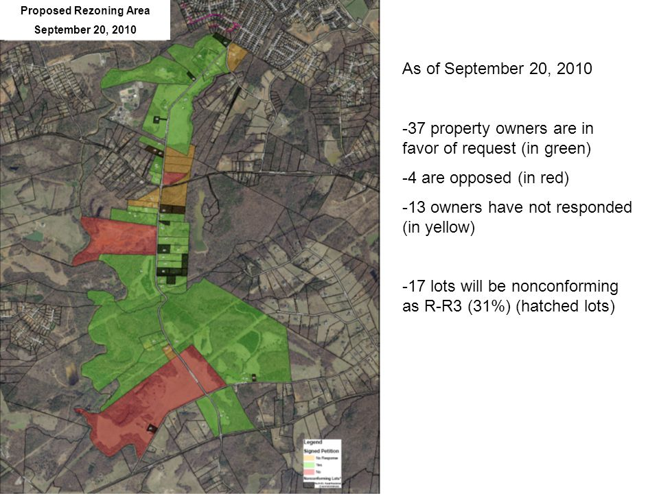 Proposed Rezoning Area September 20, 2010 As of September 20, 2010 -37 property owners are in favor of request (in green) -4 are opposed (in red) -13 owners have not responded (in yellow) -17 lots will be nonconforming as R-R3 (31%) (hatched lots)