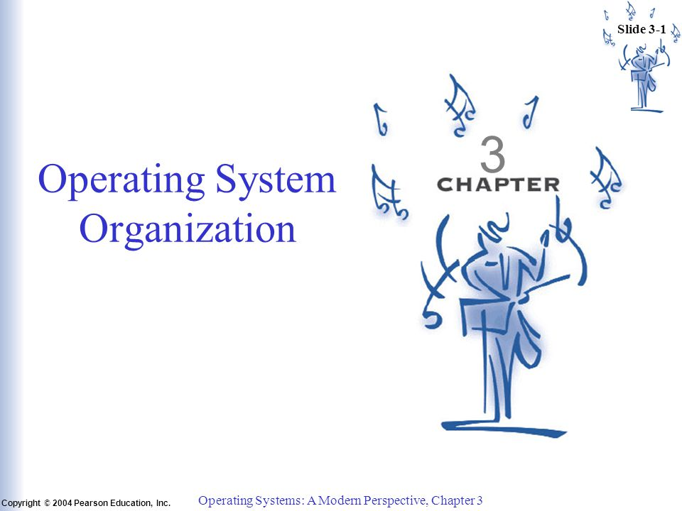 Slide 3-2 Copyright © 2004 Pearson Education, Inc.