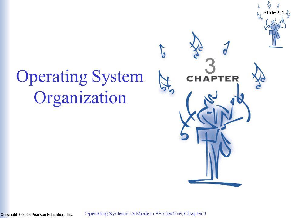 Slide 3-1 Copyright © 2004 Pearson Education, Inc.