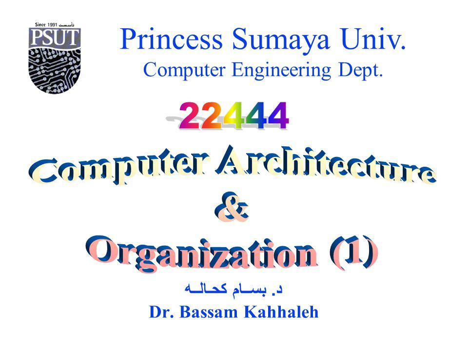 Princess Sumaya Univ. Computer Engineering Dept. Mano Chapter 4: