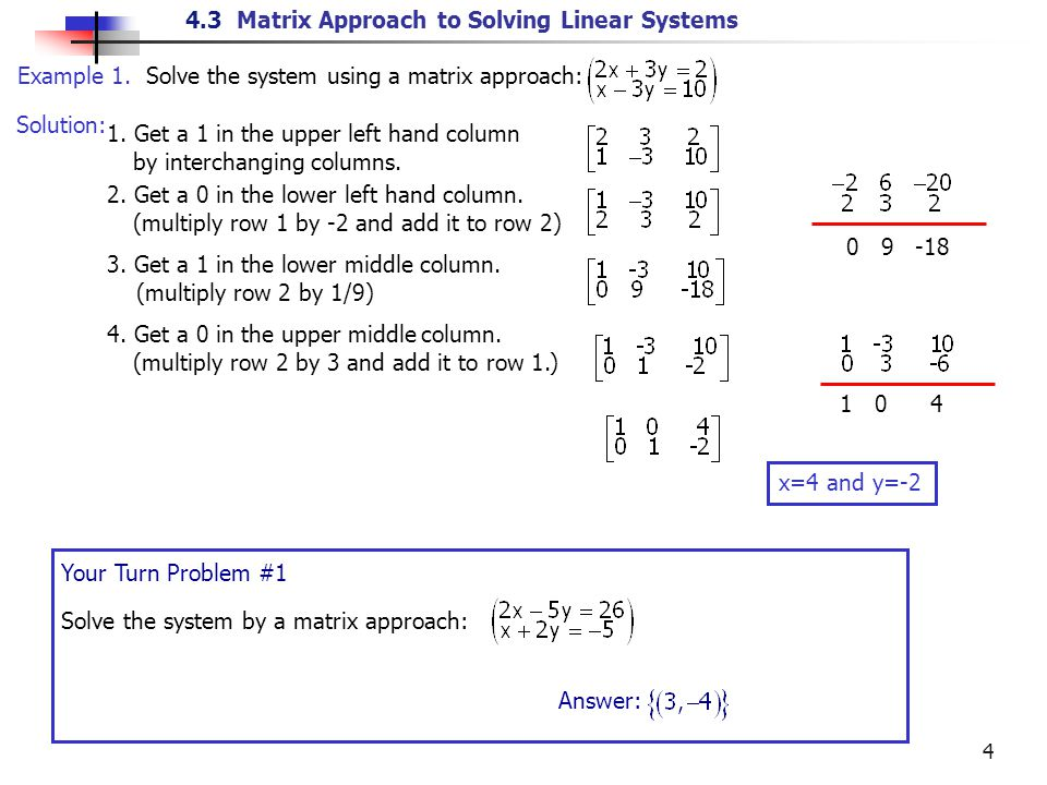 4.3 Matrix Approach to Solving Linear Systems 4 1.