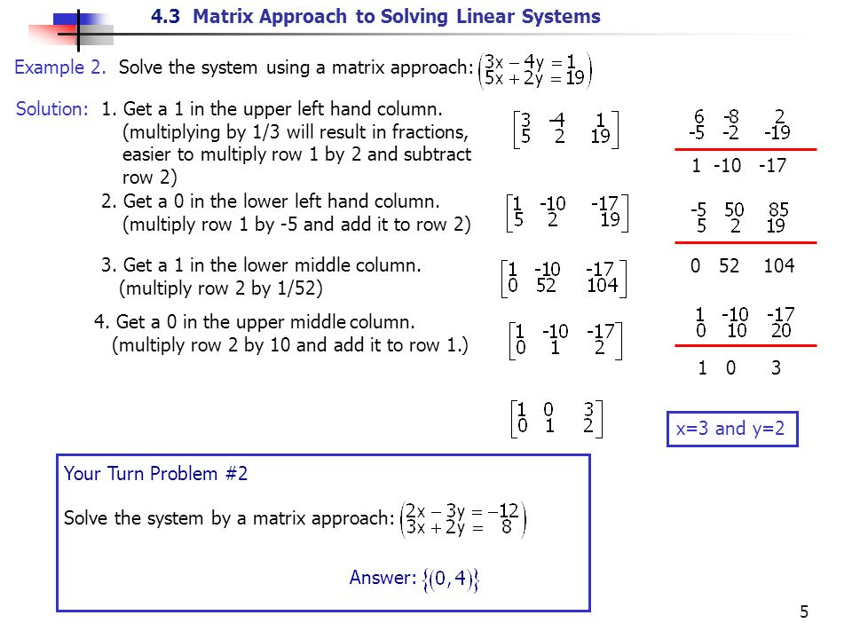 4.3 Matrix Approach to Solving Linear Systems 6 Steps to obtaining reduced echelon form of a 3 x 3 augmented matrix.