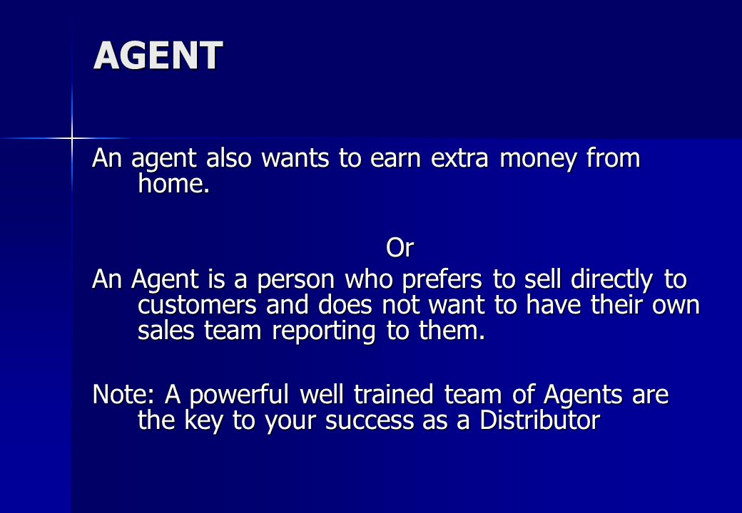AGENT An agent also wants to earn extra money from home.