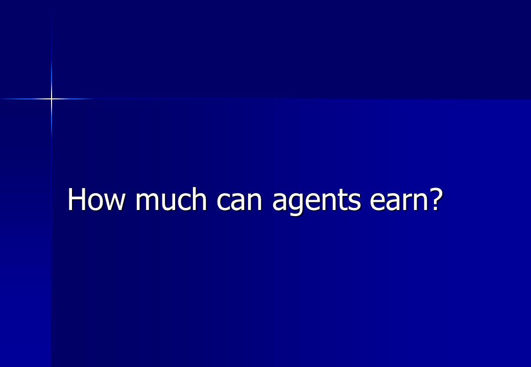 How much can agents earn?
