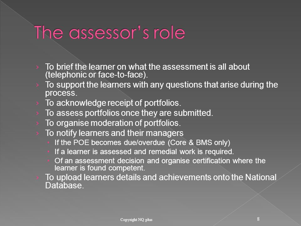› To brief the learner on what the assessment is all about (telephonic or face-to-face).