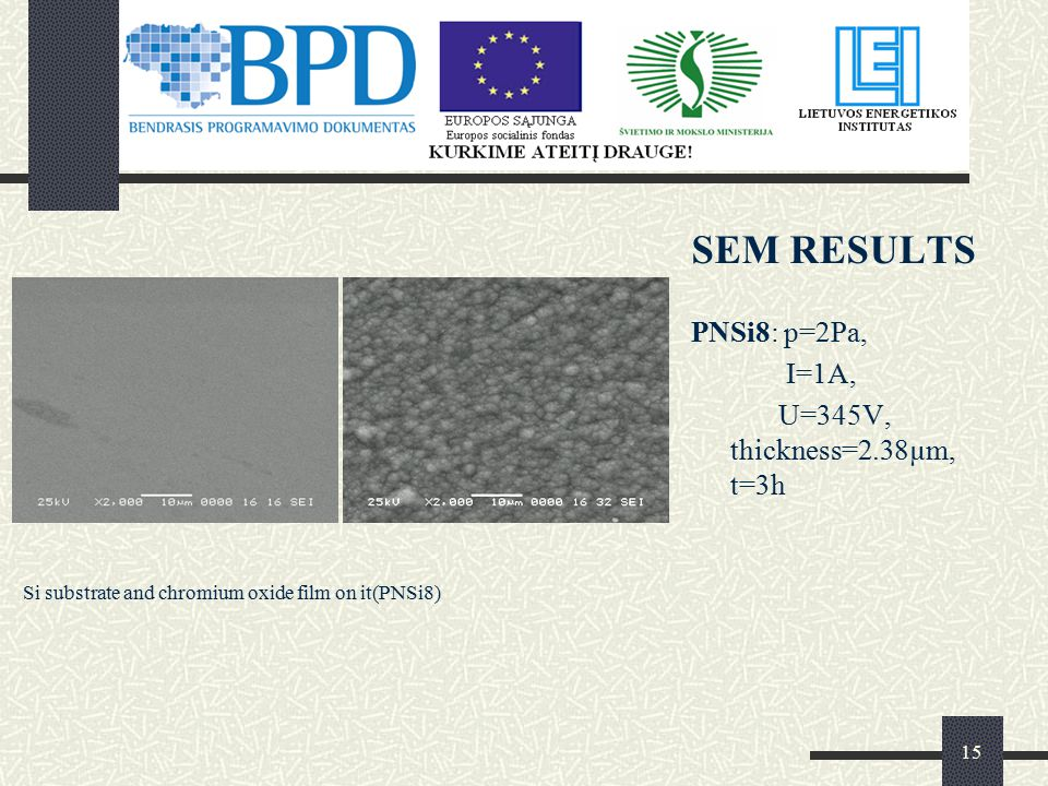 15 Si substrate and chromium oxide film on it(PNSi8) SEM RESULTS PNSi8: p=2Pa, I=1A, U=345V, thickness=2.38µm, t=3h