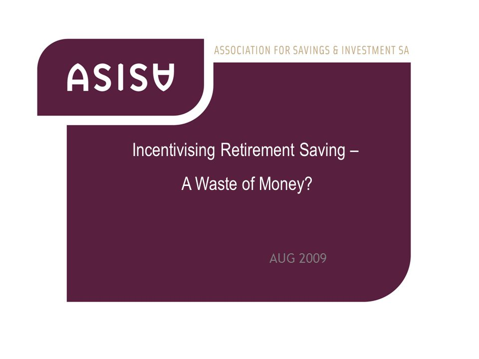 AUG 2009 Incentivising Retirement Saving – A Waste of Money